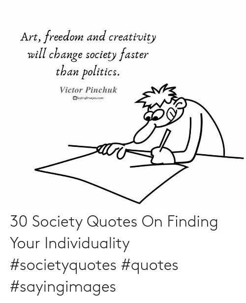 Finding: 30 Society Quotes On Finding Your Individuality #societyquotes #quotes #sayingimages