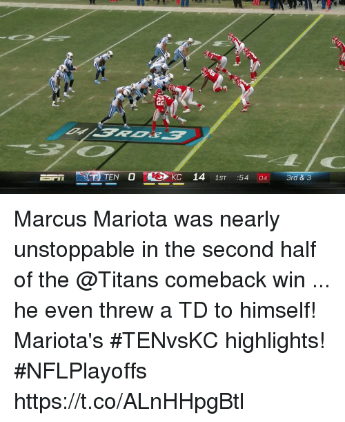 Memes, 🤖, and Titans: 30  TEN KC 14 1ST 54 04  3rd & 3 Marcus Mariota was nearly unstoppable in the second half of the @Titans comeback win ... he even threw a TD to himself!  Mariota's #TENvsKC highlights! #NFLPlayoffs https://t.co/ALnHHpgBtl