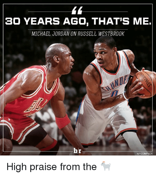 Complex, Jordans, and Michael Jordan: 30 YEARS AGO, THAT'S ME.  MICHAEL JORDAN ON RUSSELL WESTBROOK  br  HAT COMPLEX High praise from the 🐐