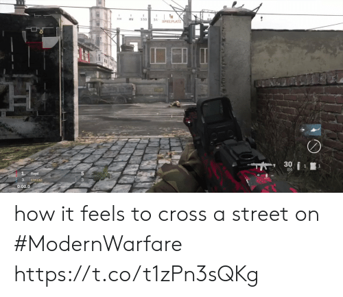 Floyd: 300  NW  330  36  SPIELPLATZ  30  1  84  1. Floyd  3. STYLERZ  0:00.0 how it feels to cross a street on #ModernWarfare https://t.co/t1zPn3sQKg