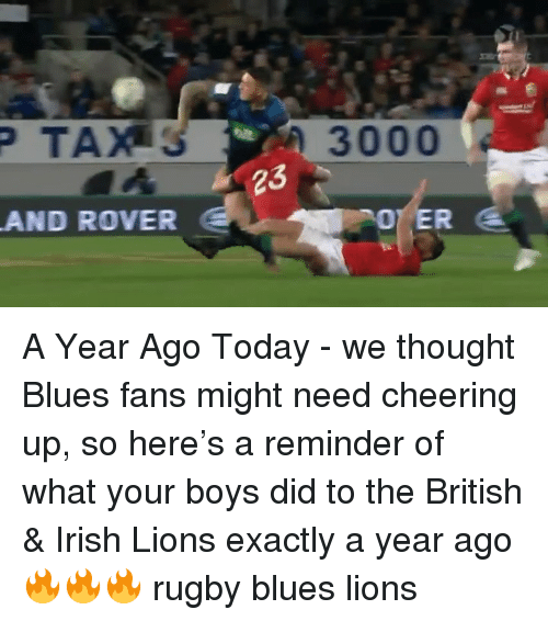 Cheering Up: 3000  23  AND ROVER A Year Ago Today - we thought Blues fans might need cheering up, so here's a reminder of what your boys did to the British & Irish Lions exactly a year ago 🔥🔥🔥 rugby blues lions