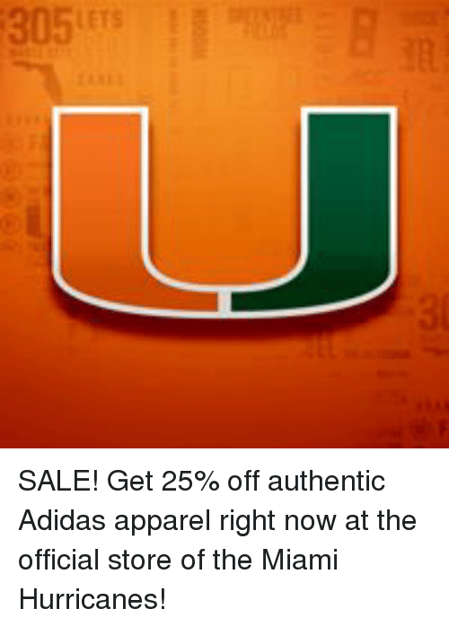 miami hurricanes: 305 ETs SALE! Get 25% off authentic Adidas apparel right now at the official store of the Miami Hurricanes!