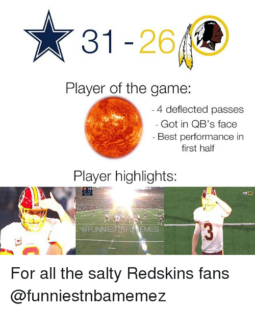 Redskin: 31-264  Player of the game:  4 deflected passes  Got in QB's face  Best performance in  first half  Player highlights:  NFL  -@FUNNIES ENFLINEMES For all the salty Redskins fans @funniestnbamemez