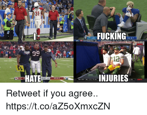 Football, Fucking, and Nfl: 31  EAGLE 3  FUCKING  3RD & 7  NFL (R.) SAN FRANCISCO, 23.-  INDIANAPOLIS  0:00  TEXANS  12  INJURIES  41  t & 10  HATE  6:57 :37  4th & 5  NO x DET NO: 2-2. 15 Jds Retweet if you agree.. https://t.co/aZ5oXmxcZN