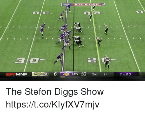 Nfl, Show, and Coed: 32  2l  MNF  10 2ND :24  2nd & 3 The Stefon Diggs Show  https://t.co/KIyfXV7mjv