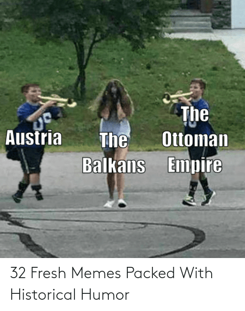 Fresh: 32 Fresh Memes Packed With Historical Humor