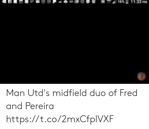 fred: 32 PM Man Utd's midfield duo of Fred and Pereira  https://t.co/2mxCfplVXF