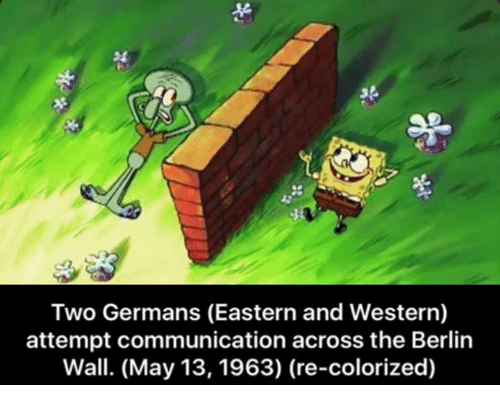 SpongeBob: 32  Two Germans (Eastern and Western)  attempt communication across the Berlin  Wall. (May 13, 1963) (re-colorized)