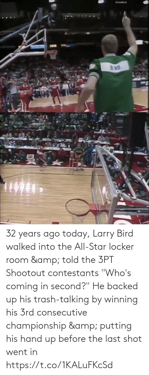 "Larry: 32 years ago today, Larry Bird walked into the All-Star locker room & told the 3PT Shootout contestants ""Who's coming in second?""  He backed up his trash-talking by winning his 3rd consecutive championship & putting his hand up before the last shot went in https://t.co/1KALuFKcSd"
