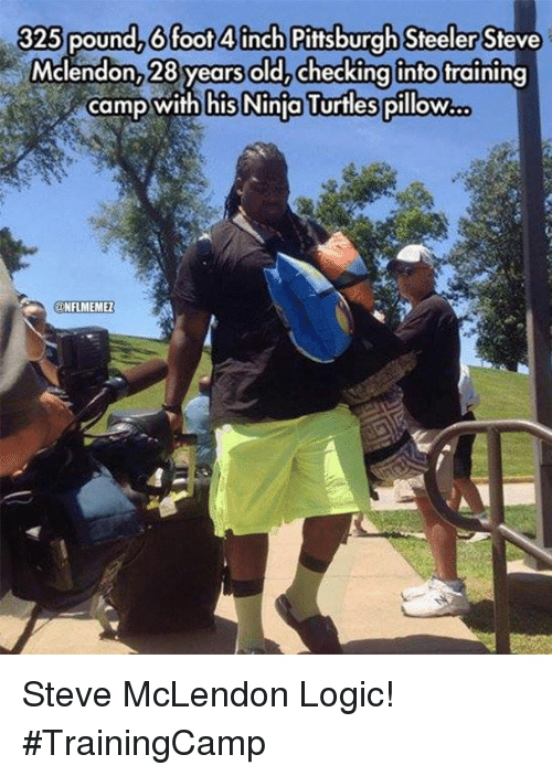 Pittsburgh Steeler: 325 pound, 6 foot 4inch Pittsburgh Steeler  Mclendon, 28 years old, checking into training  camp with his Ninja Turtles pillowo.  NFLMEMEZ Steve McLendon Logic! #TrainingCamp