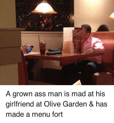 Ass, Olive Garden, and Relationships: @adultingishard  A grown ass man is mad at his girlfriend at Olive Garden & has made a menu fort A grown ass man is mad at his girlfriend at Olive Garden & has made a menu fort