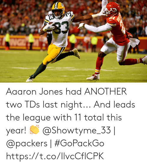 The League: 33  NG Aaaron Jones had ANOTHER two TDs last night...  And leads the league with 11 total this year! 👏  @Showtyme_33 | @packers | #GoPackGo https://t.co/IlvcCflCPK