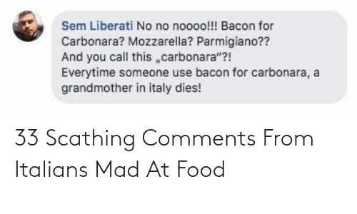 italians: 33 Scathing Comments From Italians Mad At Food