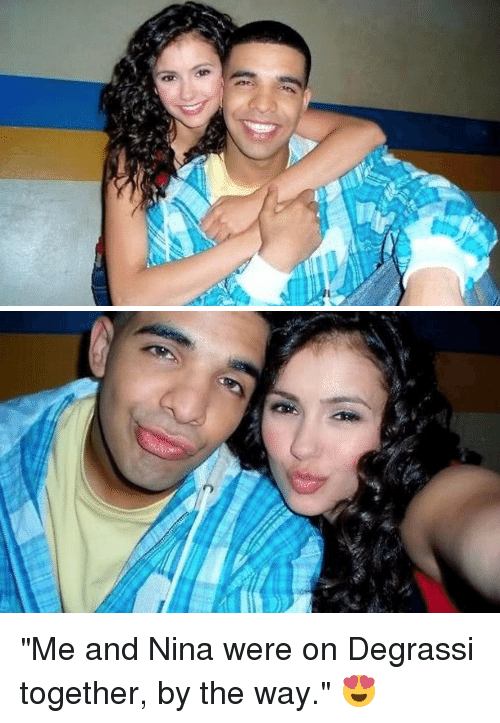 """Degrassi: 35  C """"Me and Nina were on Degrassi together, by the way."""" 😍"""