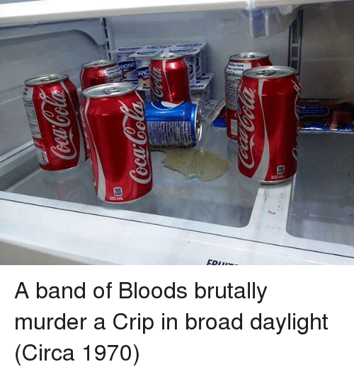 Bloods: 355 ml A band of Bloods brutally murder a Crip in broad daylight (Circa 1970)