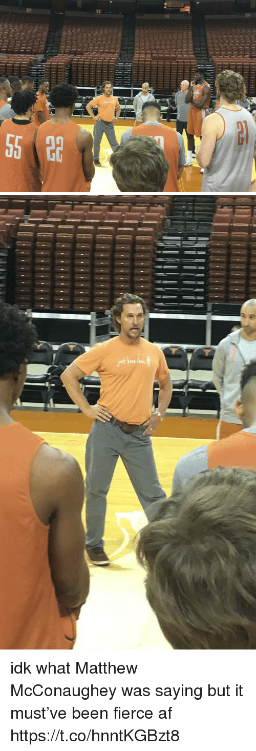 Matthew McConaughey: 37  36  35  34  1 idk what Matthew McConaughey was saying but it must've been fierce af https://t.co/hnntKGBzt8