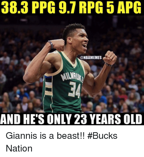 Nba, Old, and Ppg: 38.3 PPG 9.7 RPG 5 APG  @NBAMEMES  LR  AND HE'S ONLY 23 YEARS OLD Giannis is a beast!! #Bucks Nation