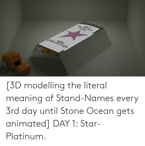 modelling: [3D modelling the literal meaning of Stand-Names every 3rd day until Stone Ocean gets animated] DAY 1: Star-Platinum.
