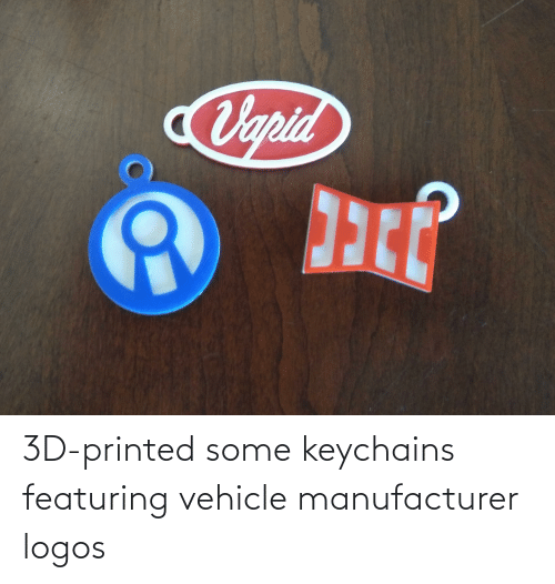 Logos: 3D-printed some keychains featuring vehicle manufacturer logos