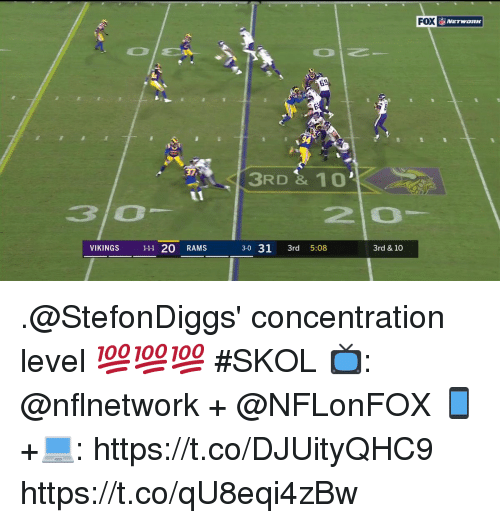 Concentration: 3RD &10'  3O  2 0  VIKINGS 111 20 RAMS  3-0 31 3rd 5:08  3rd & 10 .@StefonDiggs' concentration level 💯💯💯 #SKOL  📺: @nflnetwork + @NFLonFOX 📱+💻: https://t.co/DJUityQHC9 https://t.co/qU8eqi4zBw