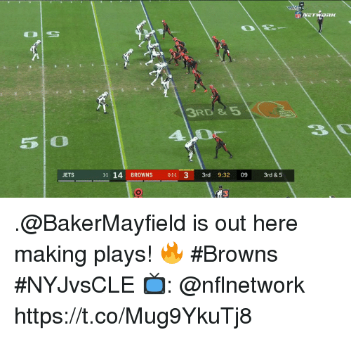 Memes, Browns, and Jets: 3RD & 5  5 O  JETS  11 14 BROWNS 011 3 3rd 9:32 09 3rd &5  3 .@BakerMayfield is out here making plays! 🔥  #Browns #NYJvsCLE  📺: @nflnetwork https://t.co/Mug9YkuTj8