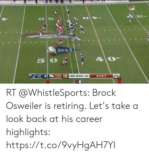 Osweiler: 3RD & 5  NE 41  DEN 16 4th 6:54 :07  3rd & 5 RT @WhistleSports: Brock Osweiler is retiring.   Let's take a look back at his career highlights: https://t.co/9vyHgAH7YI