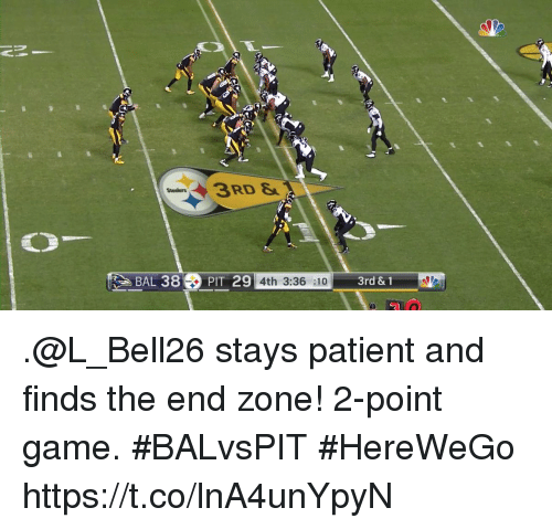 Memes, Game, and Patient: 3RD &  Steelers  BAL 38PIT 29  4th 3:36 :10  3rd & 1 .@L_Bell26 stays patient and finds the end zone!  2-point game. #BALvsPIT #HereWeGo https://t.co/lnA4unYpyN