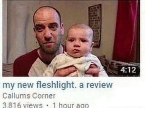 fleshlight: 4:12  my new fleshlight. a review  Callums Corner  3.816 views 1 hour ago