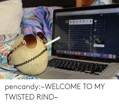 twisted: 4 33  3 pencandy:~WELCOME TO MY TWISTED RIND~