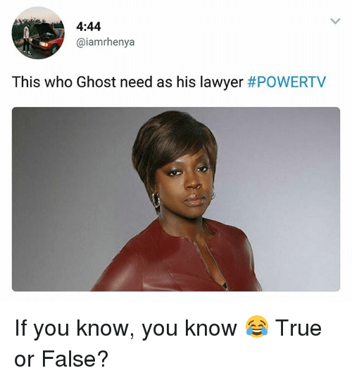 Lawyered: 4:44  @iamrhenya  This who Ghost need as his lawyer If you know, you know 😂 True or False?