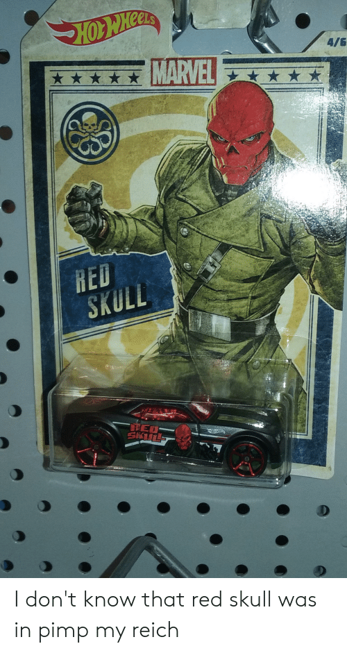 Pimp My: 4/6  MARVEL  RED  SKULL  ED  SKTH I don't know that red skull was in pimp my reich