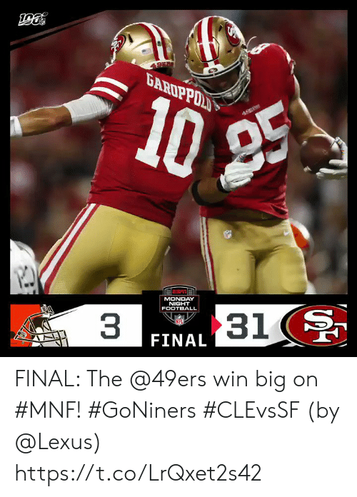 lexus: 4.918  10  25  MONDAY  NIGHT  FOOTBALL  31  3  FINAL FINAL: The @49ers win big on #MNF! #GoNiners #CLEvsSF  (by @Lexus) https://t.co/LrQxet2s42