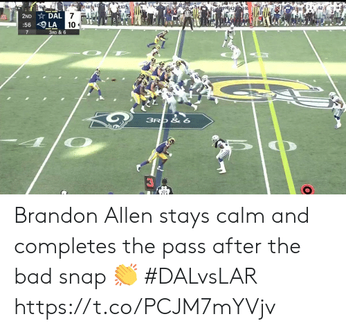 7 30: 4  93  42  pi4243  9  2ND DAL 7  30  :56 LA  10  7  3RD & 6  3RO & 6  101 Brandon Allen stays calm and completes the pass after the bad snap 👏  #DALvsLAR https://t.co/PCJM7mYVjv