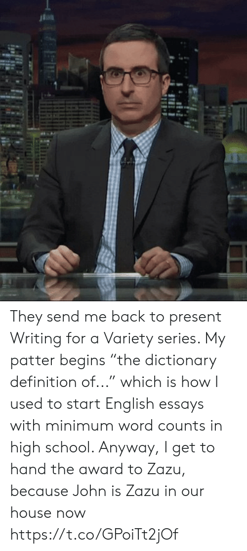 """definition of: 4 They send me back to present Writing for a Variety series. My patter begins """"the dictionary definition of..."""" which is how I used to start English essays with minimum word counts in high school.  Anyway, I get to hand the award to Zazu, because John is Zazu in our house now https://t.co/GPoiTt2jOf"""