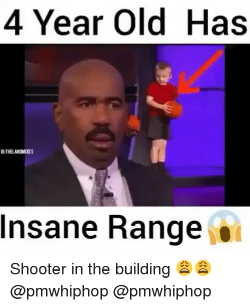 Memes, Shooters, and Insanity: 4 Year old Has  IGETHEANDMDES  Insane Range Shooter in the building 😩😩 @pmwhiphop @pmwhiphop