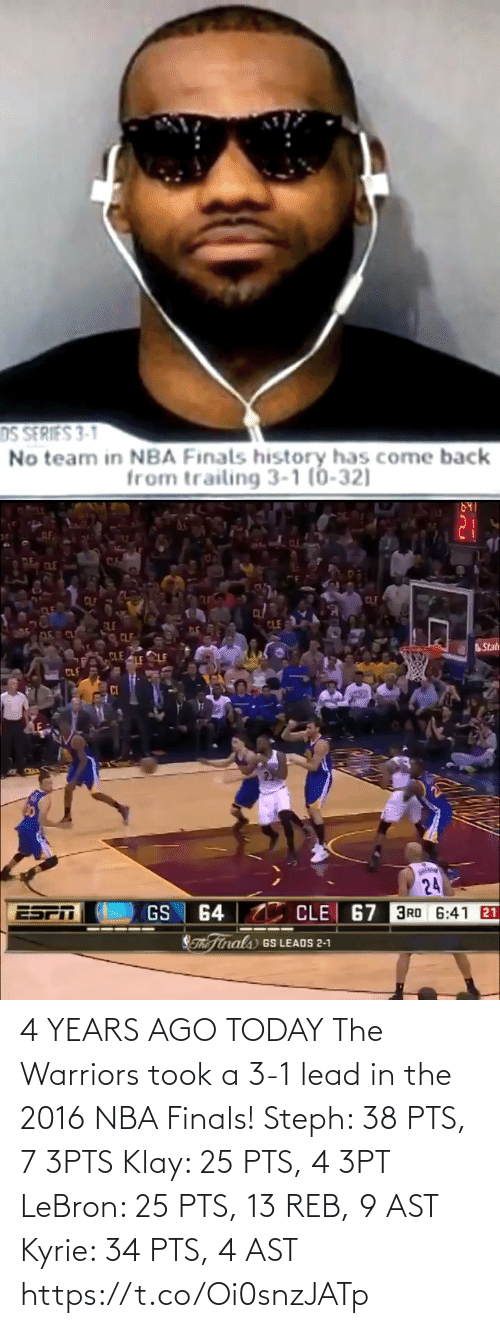 NBA: 4 YEARS AGO TODAY The Warriors took a 3-1 lead in the 2016 NBA Finals!   Steph: 38 PTS, 7 3PTS Klay: 25 PTS, 4 3PT LeBron: 25 PTS, 13 REB, 9 AST Kyrie: 34 PTS, 4 AST https://t.co/Oi0snzJATp