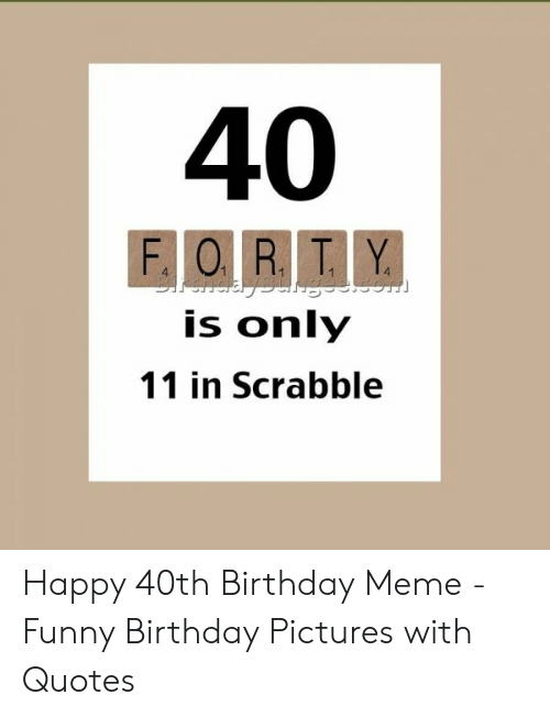 25 Best Memes About 40th Birthday Meme For Her 40th
