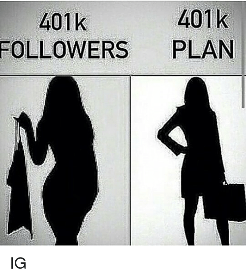 401k: 401 k  FOLLOWERS PLAN  401k IG