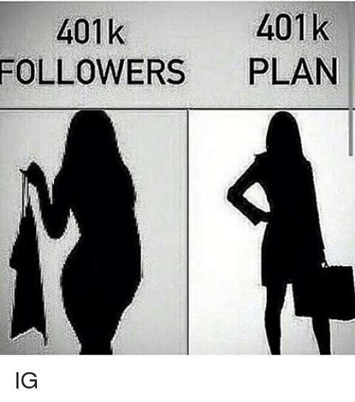 401k: 401k  401k  FOLLOWERS PLAN IG