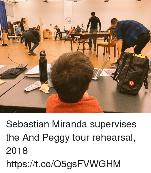 peggy: 42  HUNIL  STILL Sebastian Miranda supervises the And Peggy tour rehearsal, 2018 https://t.co/O5gsFVWGHM