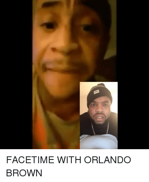 Facetime, Memes, and Orlando Brown: 43 FACETIME WITH ORLANDO BROWN