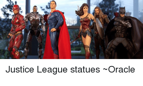 Memes, Justice, and Justice League: 43) Justice League statues  ~Oracle