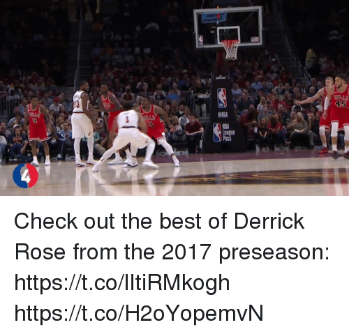 Derrick Rose, Memes, and Best: 45  ONBA  IBA  Pass  9  es  ague Check out the best of Derrick Rose from the 2017 preseason: https://t.co/lItiRMkogh https://t.co/H2oYopemvN