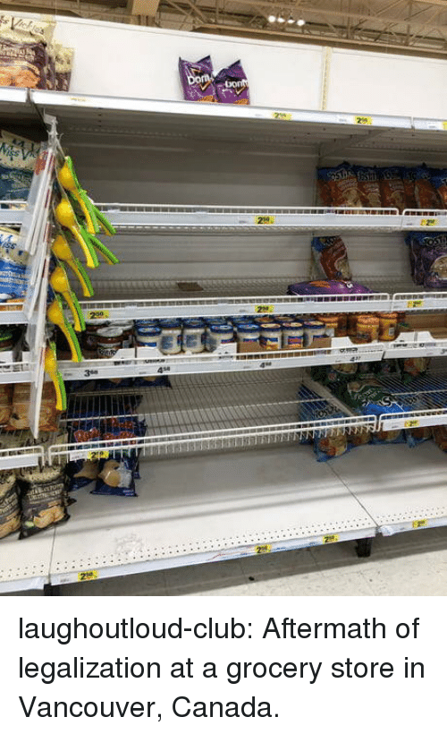 Vancouver: 458 laughoutloud-club:  Aftermath of legalization at a grocery store in Vancouver, Canada.