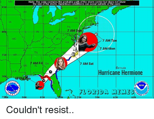 Florida Meme: 45N.  35N  30h  Note: The cone contains the probable path of the storm center.but does not show  the size of the storm. Hazardous conditions can occur outside of the cone  7 AM Sun  7 AM Tue  7 AM Mon  T AM Fri GA  7 AM Sat  Bermuda  Hurricane Hermione  NOAA  FLORIDA MEMES  90H  HH  60H Couldn't resist..