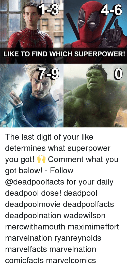 Memes, Deadpool, and 🤖: 46  LIKE TO FIND WHICH SUPERPOWER! The last digit of your like determines what superpower you got! 🙌 Comment what you got below! - Follow @deadpoolfacts for your daily deadpool dose! deadpool deadpoolmovie deadpoolfacts deadpoolnation wadewilson mercwithamouth maximimeffort marvelnation ryanreynolds marvelfacts marvelnation comicfacts marvelcomics