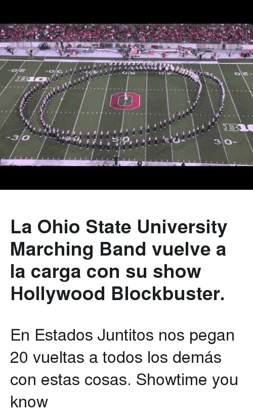 Ohio State: 48  5  310 <h3>La Ohio State University Marching Band vuelve a la carga con su show Hollywood Blockbuster.</h3> <p>En Estados Juntitos nos pegan 20 vueltas a todos los demás con estas cosas. Showtime you know</p>