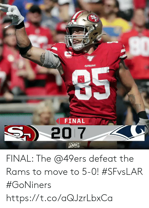 Rams: 49ERS  85  FINAL  S20 7 FINAL: The @49ers defeat the Rams to move to 5-0! #SFvsLAR #GoNiners https://t.co/aQJzrLbxCa