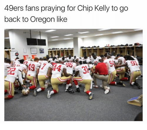 Chip Kelly: 49ers fans praying for Chip Kelly to go  back to Oregon like