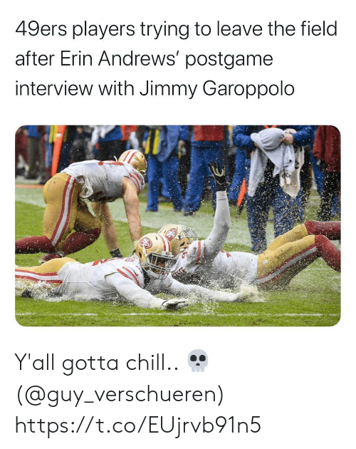 jimmy: 49ers players trying to leave the field  after Erin Andrews' postgame  interview with Jimmy Garoppolo Y'all gotta chill.. 💀 (@guy_verschueren) https://t.co/EUjrvb91n5